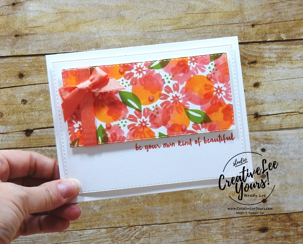 Your Own Kind Of Beautiful by wendy lee, Stampin Up, stamping, handmade card, friend, thank you, birthday, encouragement, #creativeleeyours, creatively yours, creative-lee yours, SU, SU cards, rubber stamps, demonstrator, business, DIY, cling stamps, baby wipe, 2 step stamping, incentive trip,  bloom by bloom stamp set, flowering desert stamp set,  kylie bertucci, demonstrator training, blog hop, printable tutorial