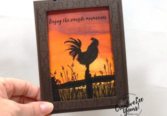 Enjoy The Simple Moments Silhouette by Wendy Lee, Tutorial, card club, stampin Up, SU, #creativeleeyours, hand made card, friend, direct ink to paper, silhouette, rooster, stamping, creatively yours, creative-lee yours, home to roost stamp set, waterfront stamp set, crackle, SAB, DIY, FMN, forget me knot, February 2019, class, card club, class