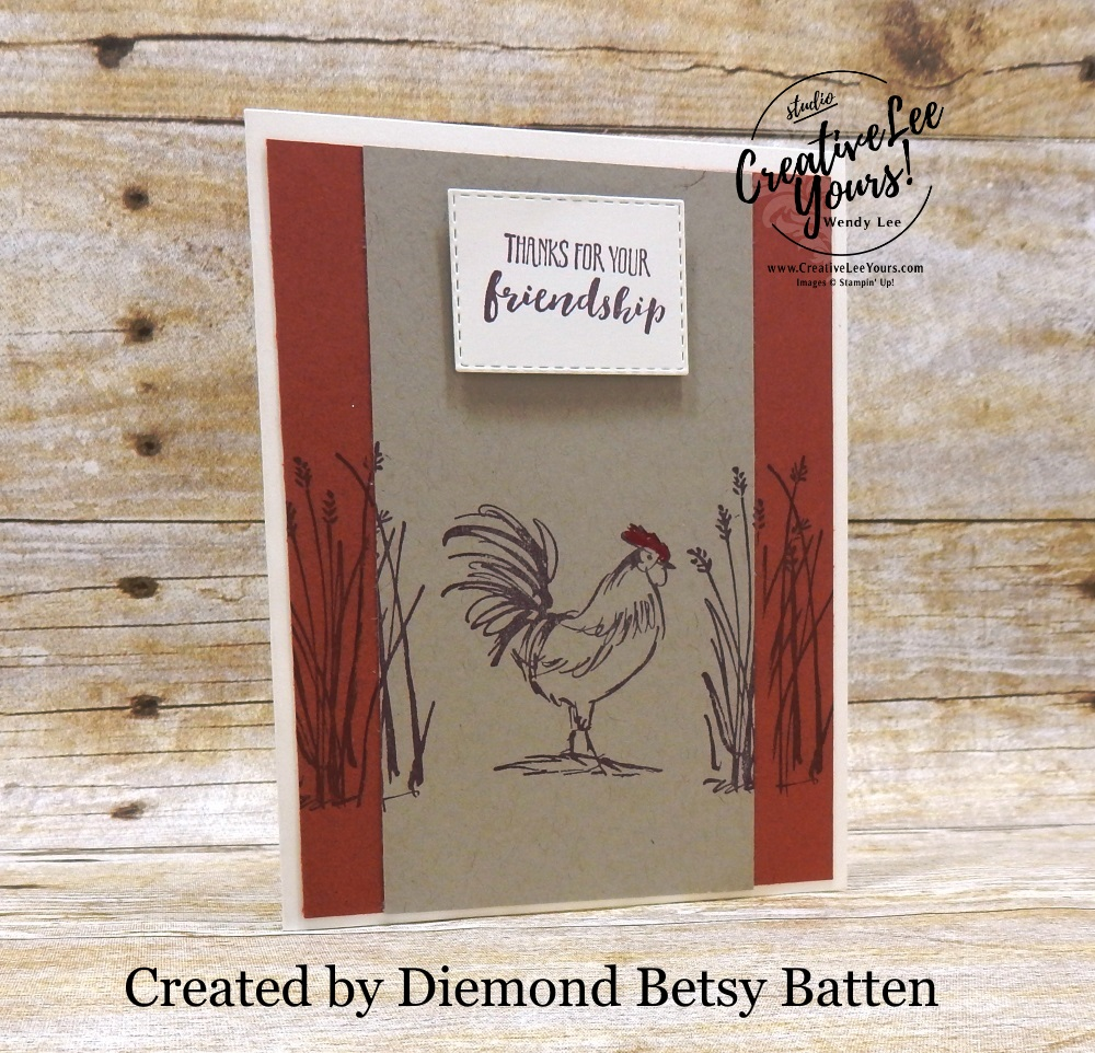 Friendship by Betsy Batten, wendy lee, Stampin Up, stamping, handmade card, friend, thank you, birthday, thinking of you, #creativeleeyours, creatively yours, creative-lee yours, SU, SU cards, rubber stamps, demonstrator, business, DIY, cling stamps, home to roost stamp set, fast & easy,  diemonds team swap, #simplestamping, rooster, farm