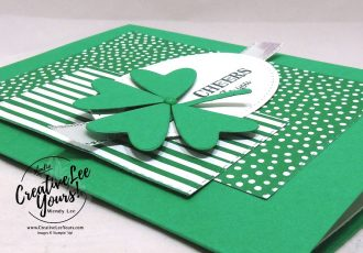 Cheers To You by wendy lee, stampin up, stamping, SU, #creativeleeyours, creatively yours, creative-lee yours, DIY, fellowship, itty bitty birthdays stamp set, friend,  congrats, support, hello, St. Patrick's Days, die-cut, hearts, clover, class, rubber stamps, masculine