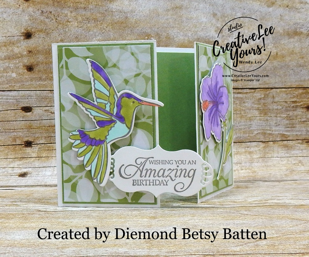 Amazing Birthday Gate Fold by Betsy Batten, Wendy lee, Stampin Up, stamping, handmade card, friend, thank you, birthday, #creativeleeyours, creatively yours, creative-lee yours, SU, SU cards, rubber stamps, paper crafting, all occasions, DIY, diemonds team swap, humming along stamp set, business opportunity, #patternpaper, hibiscus, hummingbird, fun fold