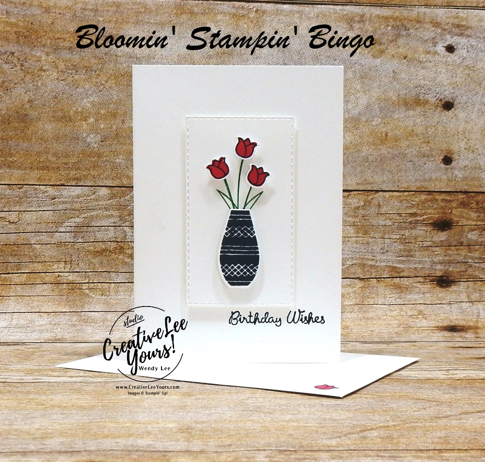 Birthday Tulips by wendy lee, Bloomin bingo, prizes, class, make and take, night out, pfafftown, near winston salem, stampin' Up, stamping, SU, near clemmons, near lewisville, game, #simplestamping, stamping bingo, #creativeleeyours, creative-lee yours, creatively yours, hand made, birthday, tulips, varied vases stamp set