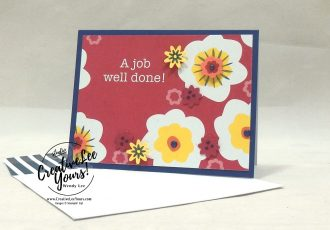 A Job Well Done by Wendy Lee, stampin Up, SU, #creativeleeyours, hand made card, friend, birthday, hello, wedding, stamping, creatively yours, creative-lee yours, happiness blooms, memories & more, DIY, flowers, teacher, secretary, congratulations, celebration, #simplestamping, fast & easy, flowers