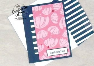 Best Wishes by Wendy Lee, stampin Up, SU, #creativeleeyours, hand made card, friend, birthday, hello, wedding, stamping, creatively yours, creative-lee yours, happiness blooms, memories & more, DIY, flowers, teacher, secretary, mothers day, #simplestamping, fast & easy