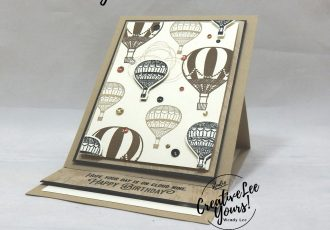 Cloud Nine Easel Birthday by Wendy Lee, Tutorial, card club, stampin Up, SU, #creativeleeyours, hand made card, technique, friend, birthday, hello, dad, stamping, creatively yours, creative-lee yours, lift me up stamp set, fun fold, easel card, Up & Away dies, hot air balloons, DIY, FMN, forget me knot, May 2019, class, card club, masculine, embossing