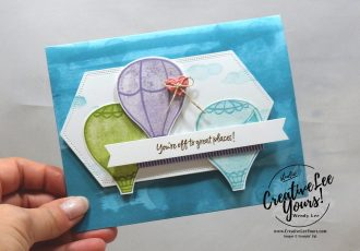 You're Off To Great Places by Wendy Lee, stampin Up, SU, #creativeleeyours, hand made card, friend, birthday, hello, friend, stamping, creatively yours, creative-lee yours, above the clouds stamp set, hot air balloon punch, balloons, masculine, direct ink to paper technique, DIY, teacher, secretary, Demonstrator Training Blog Hop, tutorial, card club, die-cut, sneak peek, diamonds team swap