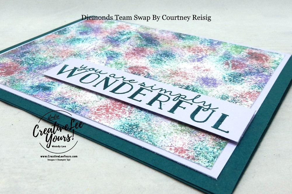 Wonderful by Courtney Reisig, wendy lee, Stampin Up, #creativeleeyours, creatively yours, creative-lee yours, stamping, paper crafting, handmade, all occasion cards, class, friend, blooms & grow stamp stamp set, dauber technique, diemonds team swap, encouragement, embossing, flowers, hello, celebrate