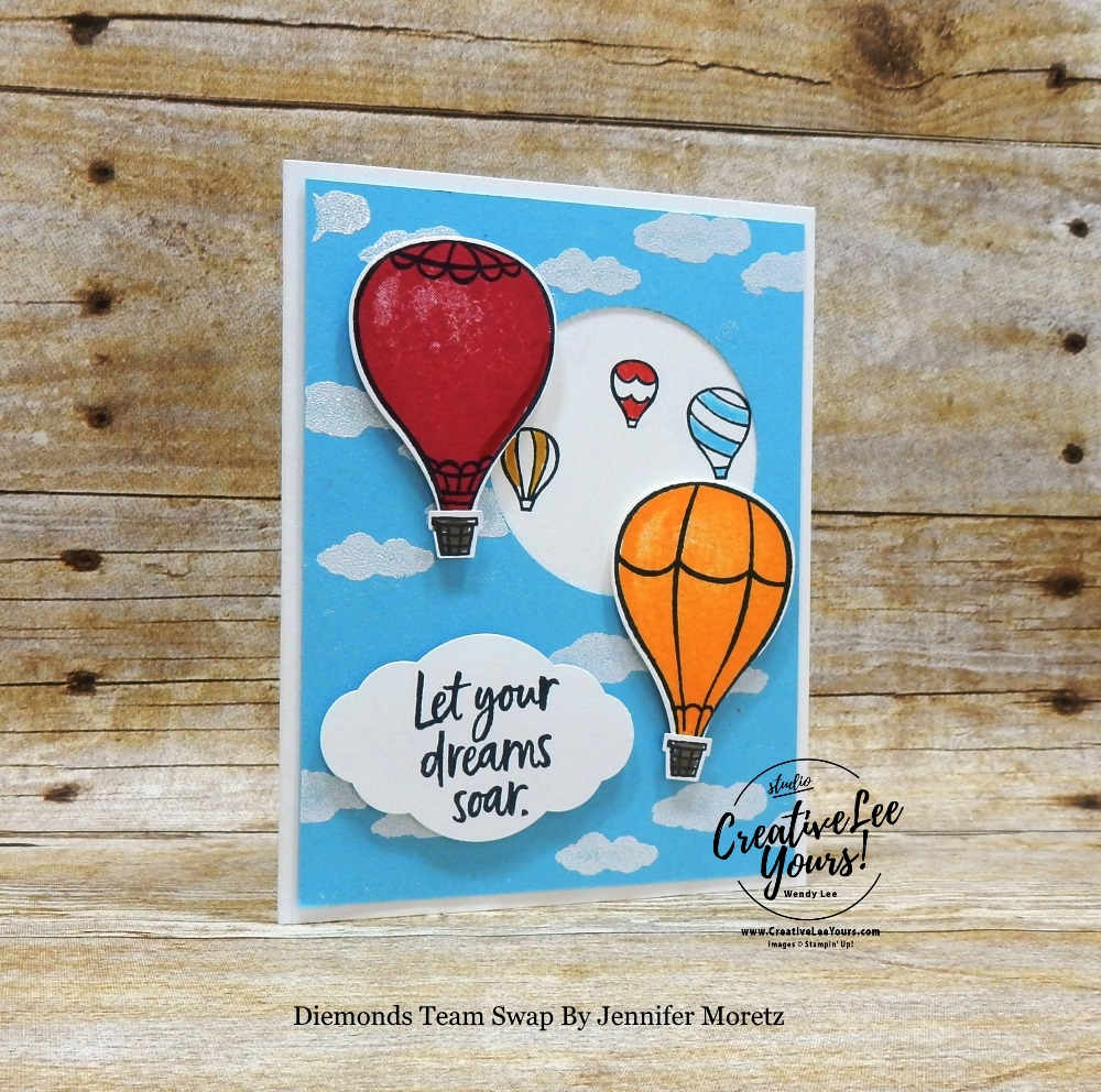 Let Your Dreams Soar by Stephanie Daniel, Wendy Lee, stampin Up, SU, #creativeleeyours, hand made card, friend, birthday, hello, friend, stamping, creatively yours, creative-lee yours, above the clouds stamp set, hot air balloon punch, balloons, clouds, masculine, embossing, DIY, teacher, secretary, diamonds team swap