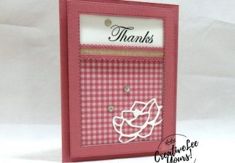 Thanks by Wendy Lee, Tutorial, stampin Up, SU, #creativeleeyours, hand made card, friend, birthday, hello, thanks, flowers, celebration, stamping, creatively yours, creative-lee yours, good morning stamp set, magnolia memory dies, stitched rectangle, DIY, gingham, plaid, #patternpaper