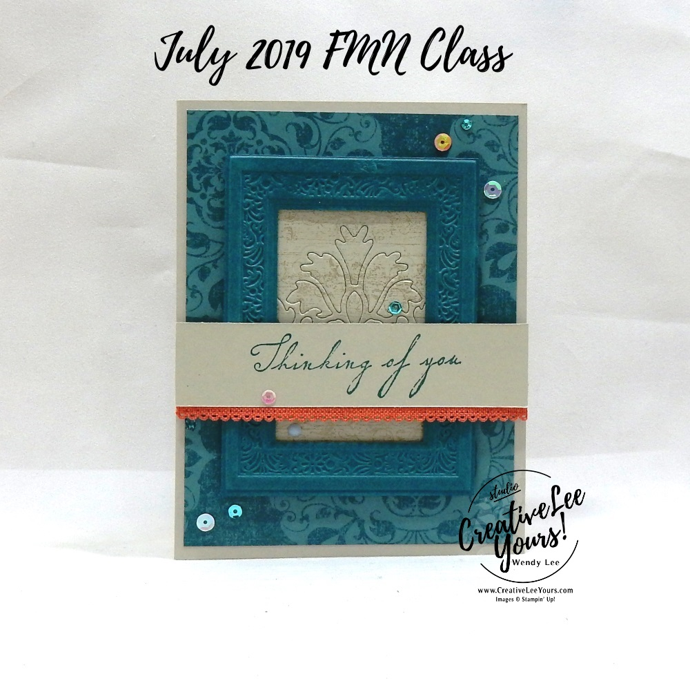 Heirloom Frame Thinking Of You by Wendy Lee, Tutorial, card club, stampin Up, SU, #creativeleeyours, hand made card, technique, embossed frame, friend, birthday, hello, thanks, thinking of you, sympathy, stamping, creatively yours, creative-lee yours, Woven Heirlooms stamp set, tastefully backgrounds, 3D embossing, DIY, FMN, forget me knot, July 2019, class, card club, technique, embossing, DSP, Pattern paper