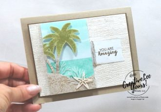 You Are Amazing by wendy lee, June 2019 A Little Smile Paper Pumpkin Kit, stampin up, handmade cards, rubber stamps, stamping, kit, subscription, #creativeleeyours, creatively yours, creative-lee yours, birthday, celebration, graduation, anniversary, smile, thank you, amazing, alternate, bonus tutorial, fast & easy, DIY, #simplestamping, palm trees, beach, starfish, sand dollar, video, card kit, masculine