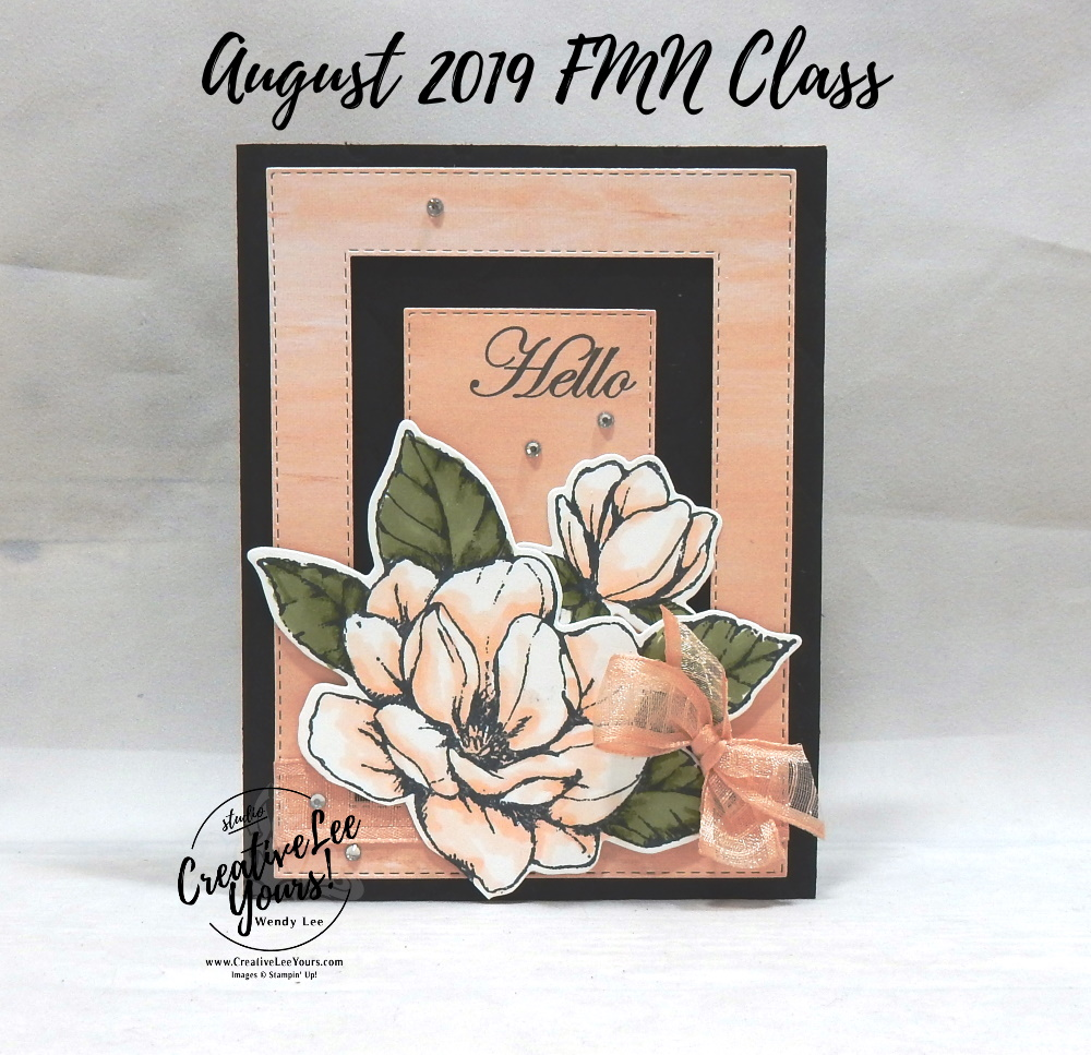 Framed Magnolia by Wendy Lee, Tutorial, card club, stampin Up, SU, #creativeleeyours, hand made card, technique, creativity, accomplishment, share, joy, customize, friend, birthday, hello, thanks, celebration, stamping, creatively yours, creative-lee yours, good morning magnolia stamp set, DIY, FMN, forget me knot, August 2019, class, card club, technique, patternpaper, SU, flowers, stitched rectangle, frames, blends