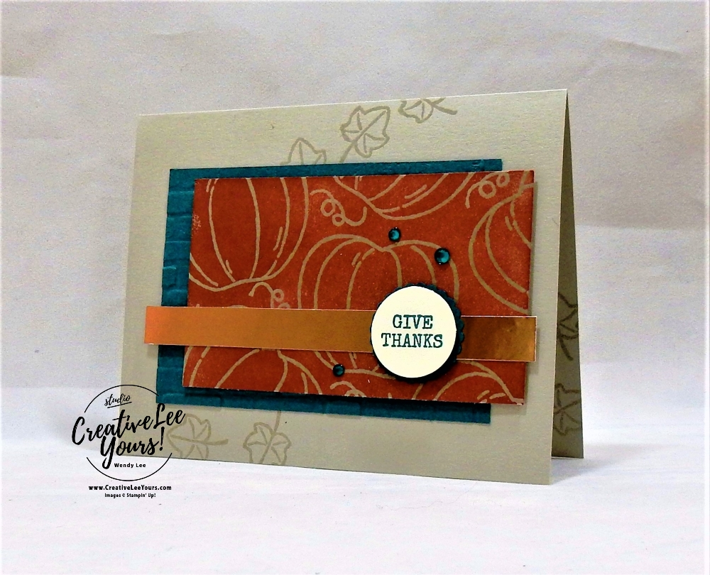Harvest Hellos Emboss Resist by Wendy Lee, Tutorial, card club, stampin Up, SU, #creativeleeyours, hand made card, technique, pumpkin, fall, autumn, friend, birthday, hello, thanks, celebration,stamping, creatively yours, creative-lee yours, Harvest Hellos stamp set, masculine, DIY, FMN, forget me knot, class, card club, technique, kylie bertucci, sneak peek, holiday catalog, emboss, training blog hop, business opportunity, sponging