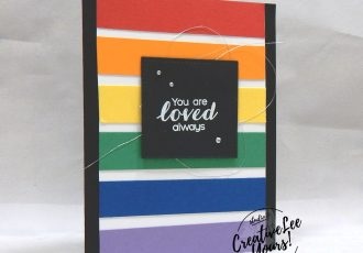 You Are Loved by Courtney Reisig, Wendy Lee, stampin Up, SU, #creativeleeyours, hand made card, creativity, accomplishment, share, joy, customize, friend, birthday, hello, thanks, celebration, stamping, creatively yours, creative-lee yours, vibrant vases stamp set, rainbow, DIY, Diemonds team , swap, business opportunity, home business, masculine