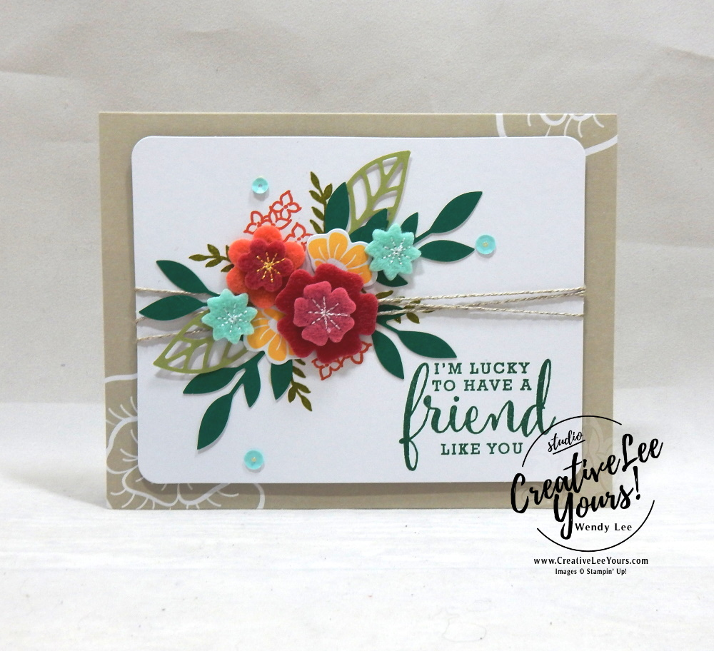 Friend Like You by Wendy Lee, For the Love of Felt Kit, alternate, tutorial, stampin Up, SU, #creativeleeyours, hand made card, friend, birthday, hello, thanks, flowers, celebration, creatively yours, creative-lee yours, DIY, product tip, felt, kit, special, thankful, project kit, love what you do stamp set, felt flowers