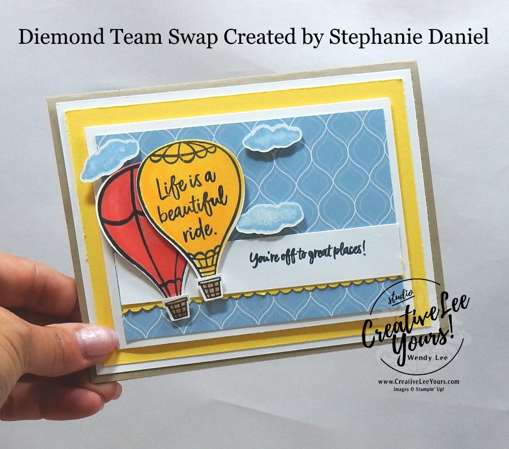 Beautiful Ride by Stephanie Daniel, Wendy Lee, stampin Up, SU, #creativeleeyours, hand made card, friend, birthday, hello, stamping, creatively yours, creative-lee yours, above the clouds stamp set, hot air balloon punch, balloons, masculine, DIY, teacher, secretary, Diemonds team swap, tutorial, card club, die-cut, sneak peek, patternpaper