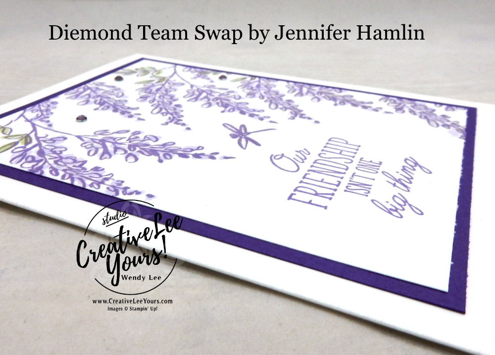 Friendship by Jennifer Hamlin, Wendy Lee, stampin Up, SU, #creativeleeyours, hand made card,  creativity, accomplishment, share, joy, customize, friend, birthday, hello, thanks, celebration, stamping, creatively yours, creative-lee yours, soft sprig stamp set, host rewards, DIY, Diemonds team , swap, business opportunity, home business, flowers, spring