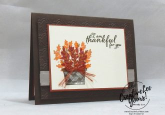 Thankful For You by Wendy Lee, Tutorial, stampin Up, SU, #creativeleeyours, hand made card, technique, beauty & joy stamp set, embossing, harvest, fall, thanksgiving, blessed, thankful, grateful, friend, birthday, hello, thanks, celebration, stamping, creatively yours, creative-lee yours, topiary, DIY, class, technique, Stampers showcase, blog hop