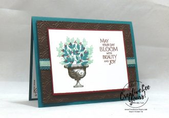 Beauty & Joy by Wendy Lee, Tutorial, card club, stampin Up, SU, #creativeleeyours, hand made card, technique, beauty & joy stamp set, embossing, harvest, fall, thanksgiving, blessed, thankful, grateful, friend, birthday, hello, thanks, celebration, stamping, creatively yours, creative-lee yours, topiary, DIY, class, card club, technique