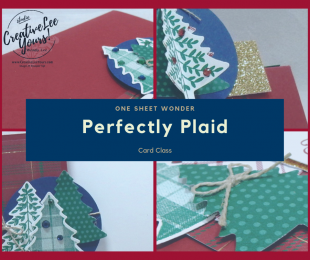 Perfectly Plaid Holiday Card Class by wendy lee, Stampin Up, #creativeleeyours, wendy lee, creatively yours, creative-lee yours, stamping, paper crafting, handmade, fast & easy holiday cards, class, friend, perfectly plaid stamp set, OSW, one sheet wonder, plaid, masculine, tree, pine tree punch