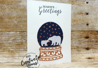 Seasons greeting by Gwen Williams, Still Scenes Bundle , Wendy Lee, Video, stampin Up, SU, #creativeleeyours, hand made card, still scenes stamp set, die-cut, snow globe scenes dies, holiday, Christmas, friend, celebration, stamping, creatively yours, creative-lee yours, DIY, deer, bears, trees, cottage, diemonds team swap