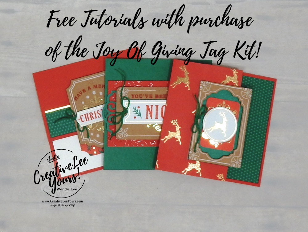 Wendy Lee, Tutorial, Joy of Giving tag kit, stampin Up, SU, #creativeleeyours, hand made, technique, joy of giving stamp set, gold foil, Christmas, friend, celebration, stamping, creatively yours, creative-lee yours, DIY, class, kit, #simplestamping, alternate, gift card holders, embossing, deer, holly, FREE gift, masculine,#patternpaper