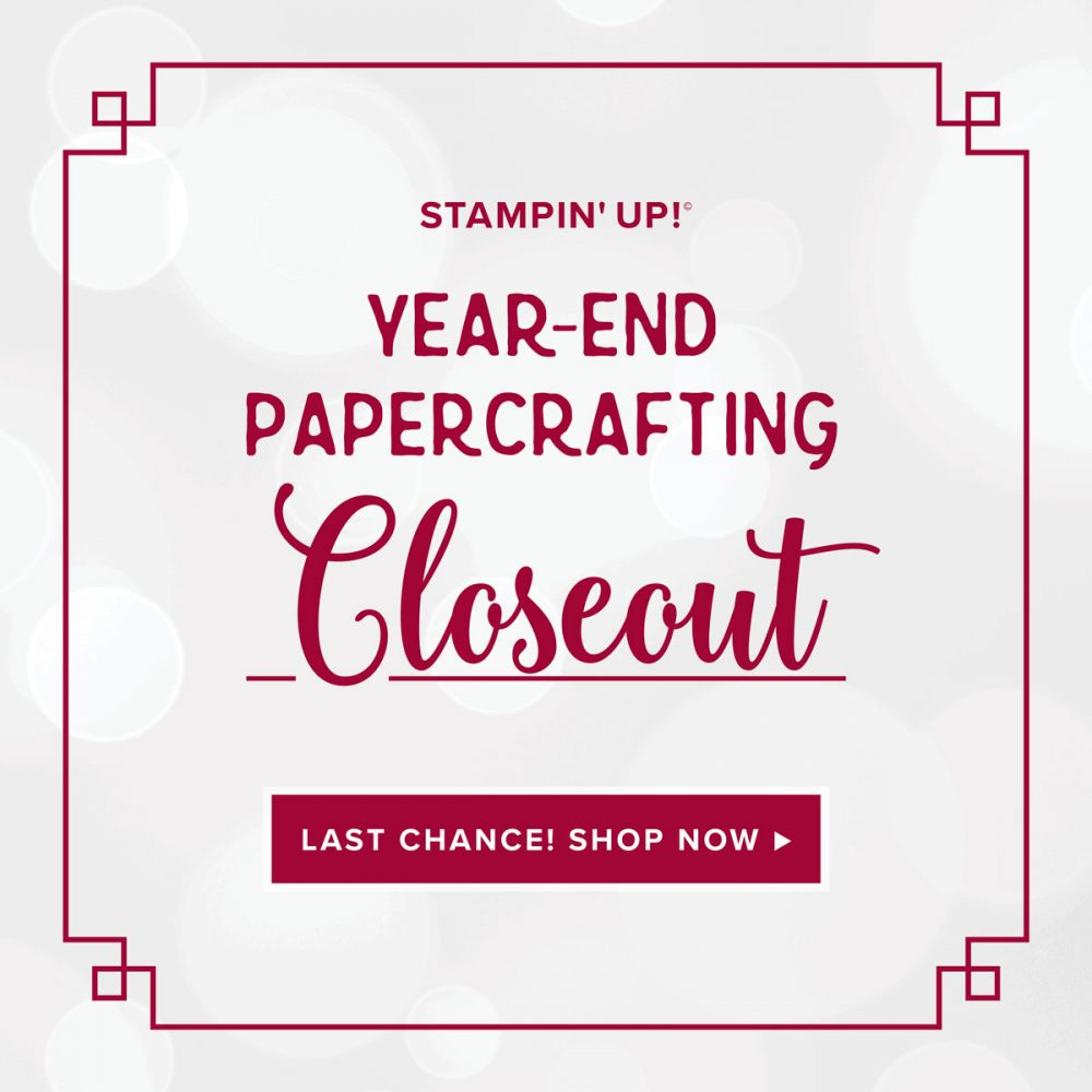 year end closeouts 2019, Stampin Up, #creativeleeyours, wendy lee, Rubber stamps, inks, dies, paper, holiday catalog, SU, creativelee-yours, creatively yours, promotion, discount, sale