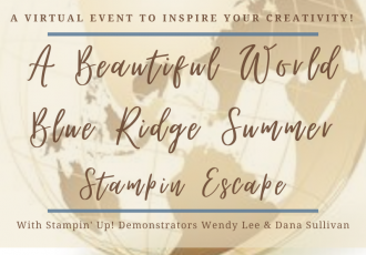 A Beautiful World Blue Ridge Summer Stampin' Escape with Wendy Lee, retreat, class, online, summer getaway, stamping, SU, patternpaper, creativeleeyours, creative-lee yours, creatively yours, DIY, handmade, rubber stamps, bundle, tutorial, #patternpaper, virtual class, bundle, class kit, Beautiful World Stamp Set, World Map Dies, papercrafts, 3D, treats, cards, tags, #simplestamping, #kit, #craftkit, #craftkits, #simplestamping, #kit, #craftkit, #craftkits, #cardclass, ,#cardclasses ,#onlinecardclasses ,#funfoldcards ,#funfoldcard ,#tutorial ,#tutorials ,#technique ,#techniques,#blueridgestampinescape