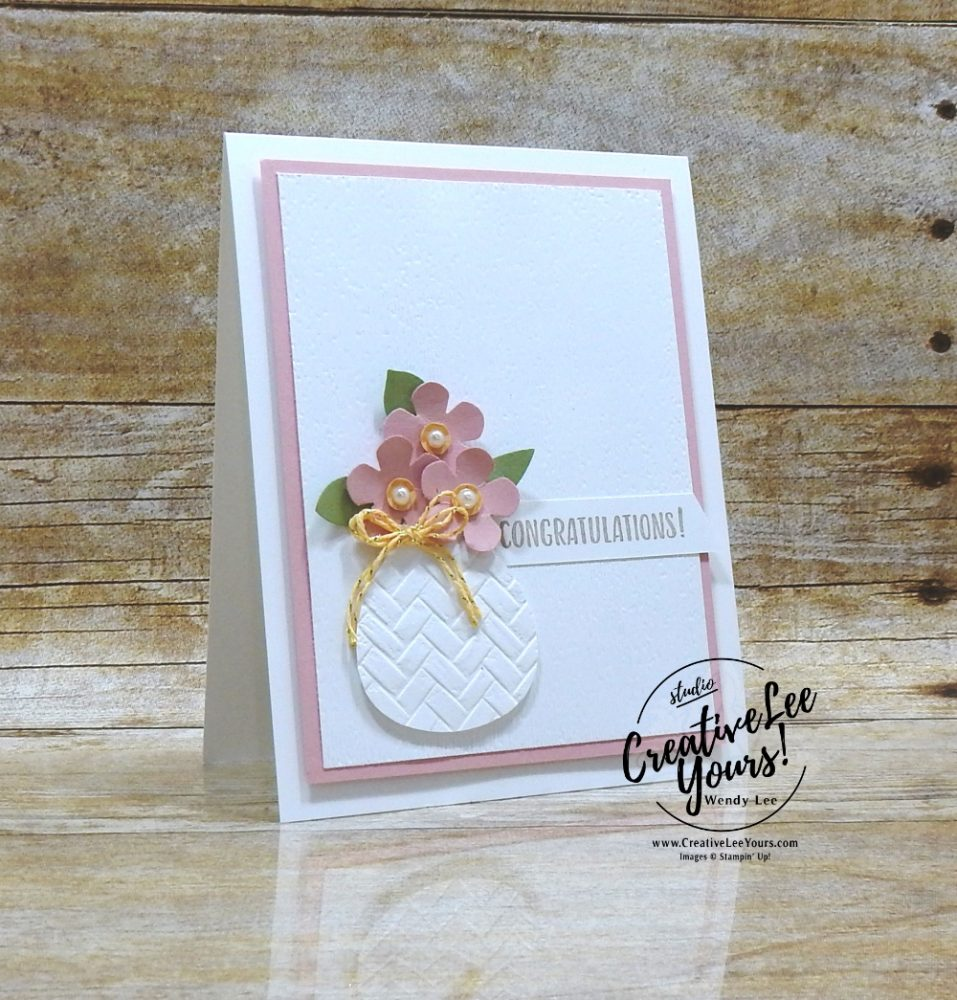 Congratulations by Wendy Lee, stampin Up, SU, #creativeleeyours, handmade card, sending you thoughts stamp set, friend, celebration, stamping, thank you, creatively yours, creative-lee yours, DIY, birthday, emboss, flowers, diemonds team swap, business opportunity, SAB, paper crafts, Sale-a-bration, hot air balloon punch, leaf punch, small bloom punch