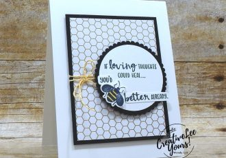 Bee Better Already by Wendy Lee, Tutorial, stampin Up, SU, #creativeleeyours, handmade card, sending you thoughts stamp set, Honey Bee stamp set, friend, celebration, stamping, creatively yours, creative-lee yours, DIY, get well, SAB, saleabration, papercrafts, golden honey, patternpaper, diemonds team, business opportunity