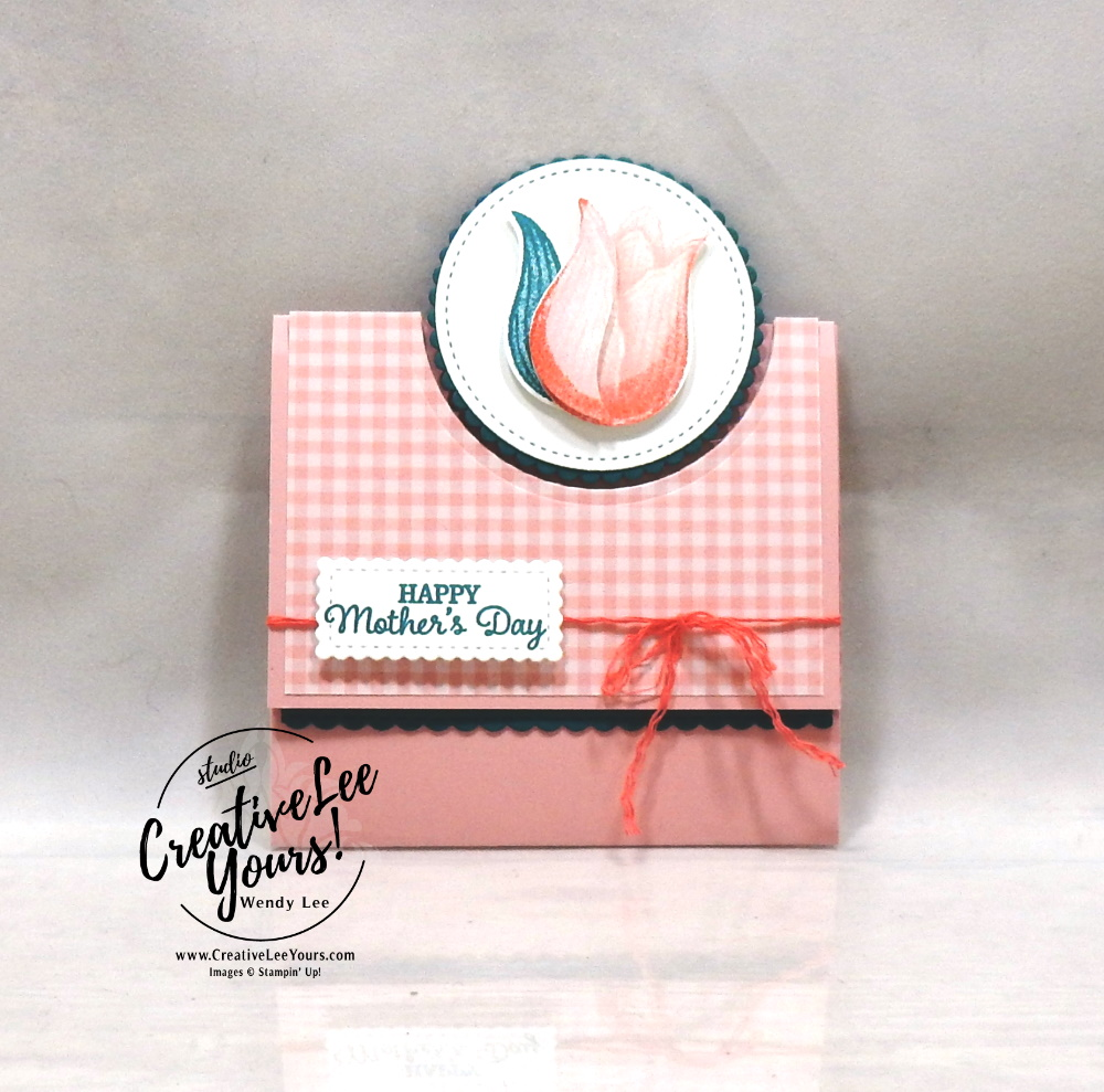 Happy Mother's Day Flip Flap card by Wendy Lee, stampin Up, SU, #creativeleeyours, handmade card, Timeless Tulips stamp set, tulip, flowers, easter, mother's day, friend, celebration, stamping, creatively yours, creative-lee yours, DIY, paper crafts, fun fold