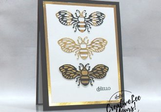 Hello Bees by Stephanie Daniel, wendy lee, Stampin Up, #creativeleeyours, creatively yours, creative-lee yours, stamping, paper crafting, handmade, cards, class, friend, crafts, thinking of you, birthday, hello, thank you, congratulations, friend, diemonds team, business opportunity, gifts, team swap, honey bee, foil, DIY