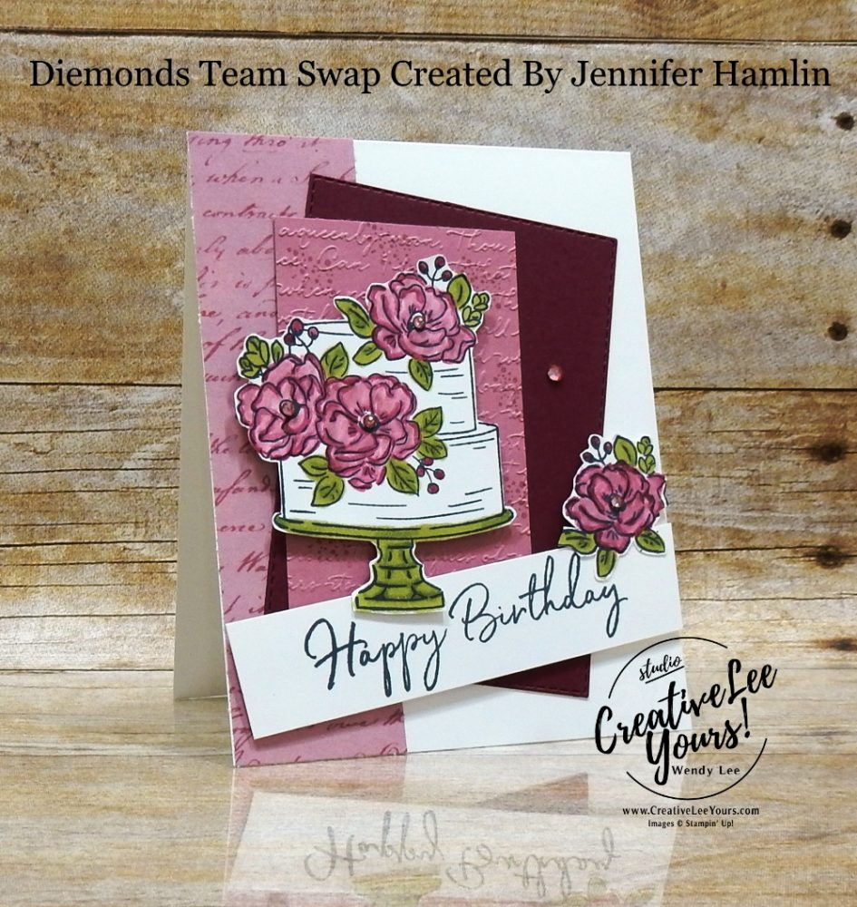 Happy Birthday Cake by Jennifer Hamlin, Wendy Lee, stampin Up, SU, #creativeleeyours, handmade card, happy birthday to you stamp set, friend, celebration, stamping, creatively yours, creative-lee yours, DIY, birthday, SAB, saleabration, papercrafts, pattern paper, lily impressions, diemonds team swap, business opportunity