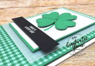 Have a lucky day by Wendy Lee, stampin Up, SU, #creativeleeyours, handmade card, st. partick's day, shamrock, clover, friend, celebration, congratulations, thank you, stamping, creatively yours, creative-lee yours, DIY, paper crafts, #patternpaper, embossing, tutorial