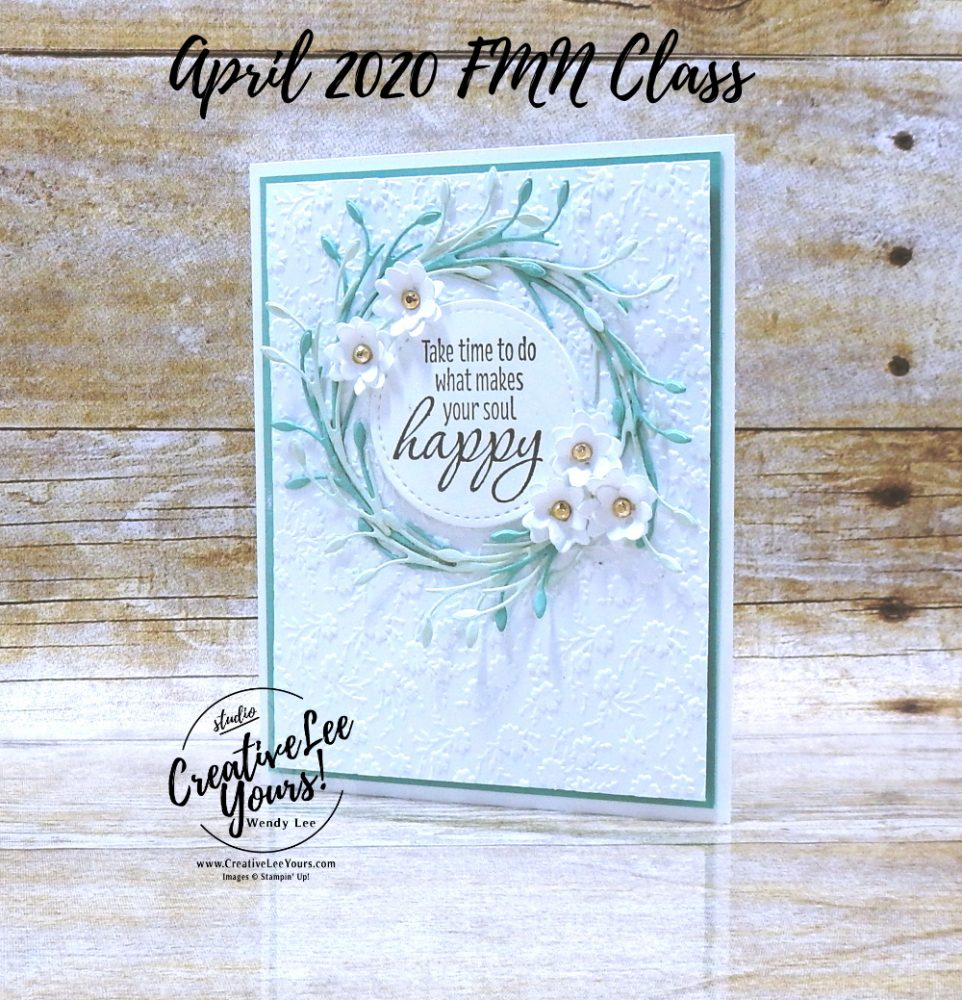 Make Your Soul Happy by Wendy Lee, stampin Up, SU, #creativeleeyours, handmade card, friend, celebration, congratulations, thank you, hello, stamping, creatively yours, creative-lee yours, DIY, paper crafts, embossing, tutorial, FMN, forget me not, card club, class, tasteful textures stamp set, ornate floral, sneak peek, gilded gems, ornate borders dies, #makeacardsendacard ,#makeacardchangealife