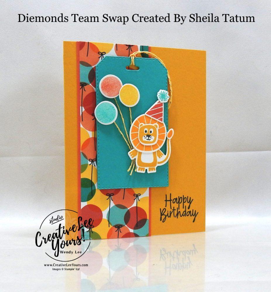 Birthday Lion  by Sheila Tatum, Wendy Lee, stampin Up, SU, #creativeleeyours, handmade card, bonanza buddies stamp set, friend, celebration, stamping, creatively yours, creative-lee yours, DIY, birthday, papercrafts, pattern paper, business opportunity, #makeacardsendacard ,#makeacardchangealife , #diemondsteam ,#diemondsteamswap ,#businessopportunity, birthday bonanza, lion, toucan, koala, animals