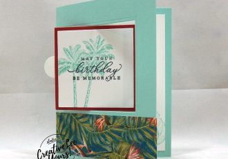 Memorable Birthday Fun Fold by Belinda Rodgers, Wendy Lee, stampin Up, SU, #creativeleeyours, handmade card, timeless tropical stamp set, friend, celebration, stamping, creatively yours, creative-lee yours, DIY, birthday, papercrafts, pattern paper, business opportunity, #makeacardsendacard ,#makeacardchangealife , #diemondsteam ,#diemondsteamswap ,#businessopportunity, tropical oasis, z-fold, fun fold