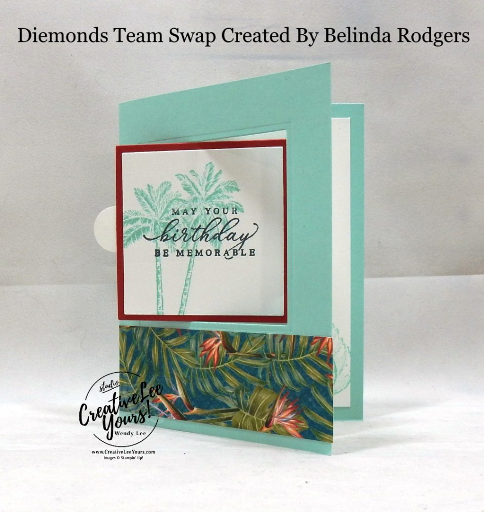 Memorable Birthday Fun Fold by Belinda Rodgers, Wendy Lee, stampin Up, SU, #creativeleeyours, handmade card, timeless tropical stamp set, friend, celebration, stamping, creatively yours, creative-lee yours, DIY, birthday, papercrafts, pattern paper, business opportunity, #makeacardsendacard ,#makeacardchangealife , #diemondsteam ,#diemondsteamswap ,#businessopportunity, tropical oasis, z-fold, fun fold