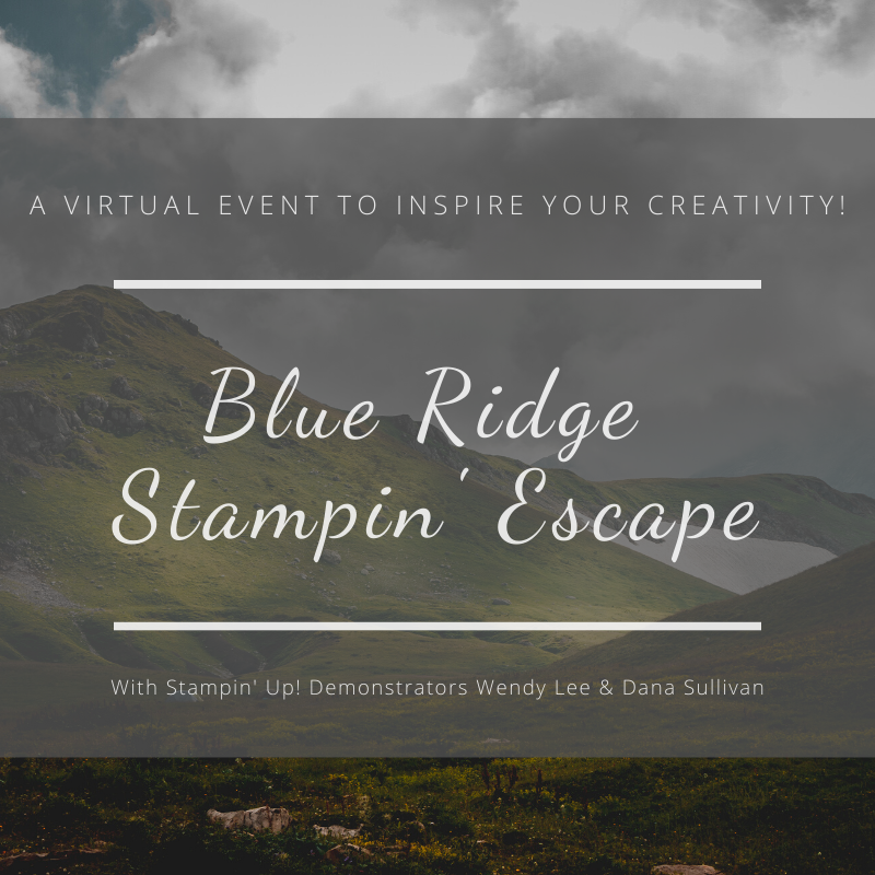 Blue Ridge Stampin' Escape with Wendy Lee, retreat, class, online, getaway, stamping, SU, creativeleeyours, creative-lee yours, creatively yours, DIY, handmade, rubber stamps, bundle, tutorial, #patternpaper, virtual class, bundle, class kit, papercrafts, 3D, treats, cards, tags, birthday, thank you, friend, party, #simplestamping, #kit, #craftkit, #craftkits, #cardclass, ,#cardclasses ,#onlinecardclasses ,#funfoldcards ,#funfoldcard ,#tutorial ,#tutorials ,#technique ,#techniques,#blueridgestampinescape, ,birthday kit, framed art, home decor, bonus class, #scrapbooking, masculine