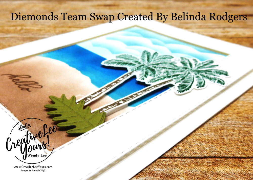 Rest & Relax by Belinda Rodgers, Wendy Lee, stampin Up, SU, #creativeleeyours, handmade card, timeless tropical stamp set, friend, celebration, stamping, creatively yours, creative-lee yours, DIY, birthday, papercrafts, business opportunity, #makeacardsendacard ,#makeacardchangealife , #diemondsteam ,#diemondsteamswap ,#businessopportunity, palm trees, beach, sponging, masking