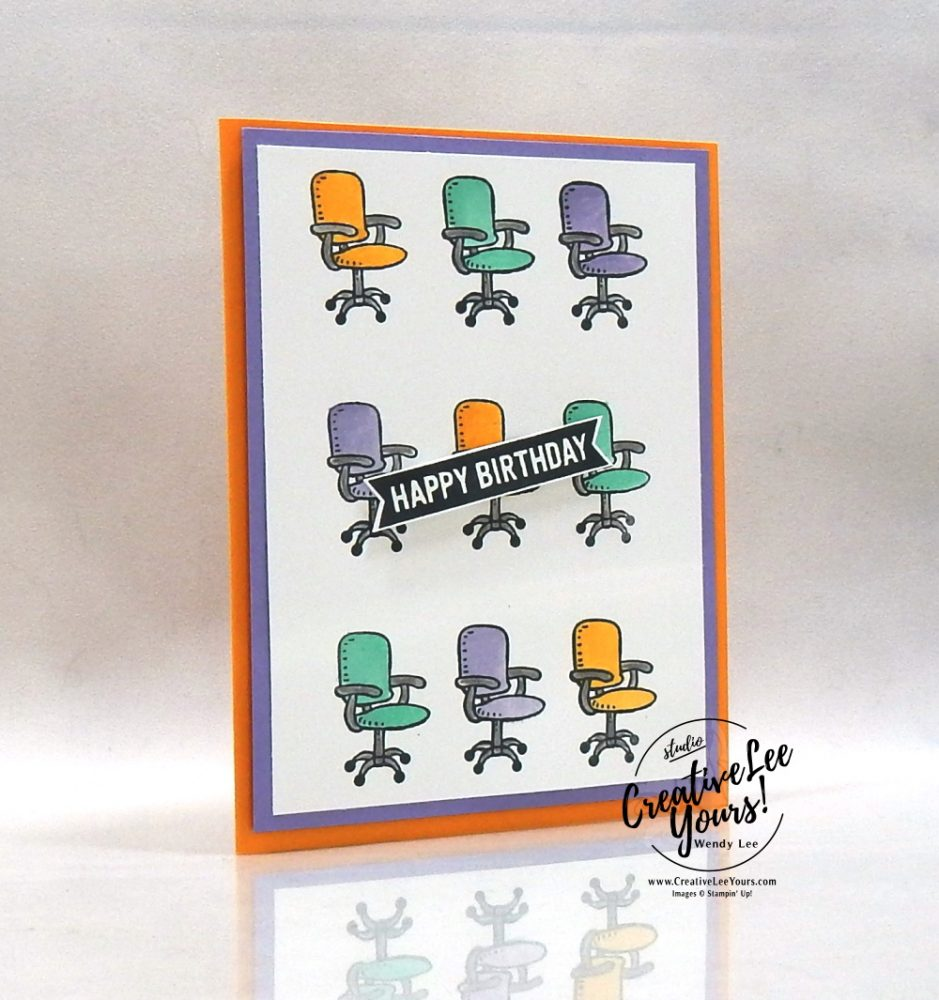 Birthday Chairs by wendy lee, stampin up, stamping, SU, #creativeleeyours, creatively yours, creative-lee yours, handmade card, friend, celebration, congratulations, thank you, dad, team, welcome, masculine, hello, co-worker, office, stamping, DIY, paper crafts, welcome to the team stamp set, #makeacardsendacard ,#makeacardchangealife,
