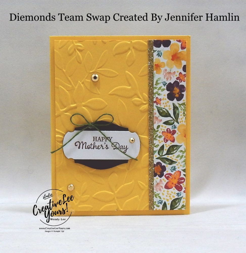 Mother's Day by Jennifer Hamlin, Wendy Lee, stampin Up, SU, #creativeleeyours, handmade card, timeless tulips stamp set, friend, celebration, stamping, creatively yours, creative-lee yours, DIY, birthday, papercrafts, business opportunity, #makeacardsendacard ,#makeacardchangealife , #diemondsteam ,#diemondsteamswap ,#businessopportunity, flowers