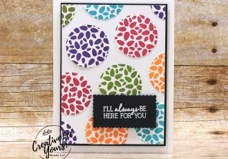Here For You by wendy lee, Stampin Up, #creativeleeyours, creatively yours, stamping, paper crafting, handmade, SU, SUO, creative-lee yours, DIY, fellowship, paper crafts, Paper Pumpkin Alternate, video, friend, celebration, My Wonderful Family stamp set, FMN, Forget me Not, card club, live paper crafting, ,#onlinecardclasses,#makeacardsendacard ,#makeacardchangealife, #tutorial, facebook live, #paperpumpkin, #simplestamping, #kit, #craftkit, #craftkits, #paperpumpkinalternates , #paperpumpkinalternative ,#paperpumpkinalternatives,
