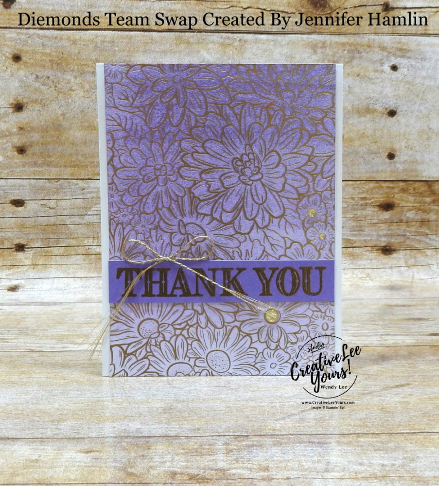 Ombre Thanks by Jennifer Hamlin, Wendy Lee, stampin Up, SU, #creativeleeyours, handmade card, ornate thanks stamp set, daisy lane stamp set, friend, celebration, wedding, stamping, creatively yours, creative-lee yours, DIY, birthday, papercrafts, business opportunity, #makeacardsendacard ,#makeacardchangealife , #diemondsteam ,#diemondsteamswap ,#businessopportunity, flowers, brayer, emboss, rubberstamps, #loveitchopit, pattern paper