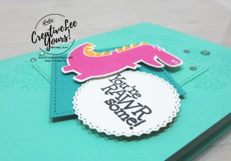 You're RAWR Some by wendy lee, Stampin Up, #creativeleeyours, creatively yours, #stampinupdemonstrator ,#cardmaking #handmadecard #rubberstamps #stamping, SU, SUO, creative-lee yours, #DIY, #papercrafts , #papercraft , #papercrafting , fellowship, video, friend, birthday, celebration, dino days stamp set, live paper crafting, ,#onlinecardclasses,#makeacardsendacard ,#makeacardchangealife, #tutorial, Facebook live, dino dies, #papercraftingsupplies, #papercraftingisfun