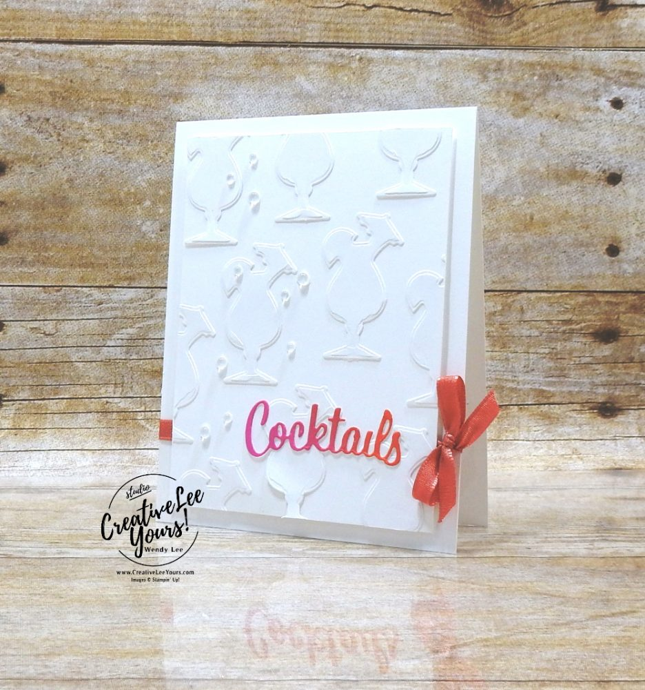 Cocktails...Just Because by wendy lee, stampin up, stamping, SU, #creativeleeyours, creatively yours, creative-lee yours, #cardmaking #handmadecard #rubberstamps #stamping, friend, celebration, congratulations, thank you, hello, birthday, stamping, DIY, paper crafts, #papercrafting , #papercraftingsupplies, #papercraftingisfun , tutorial, FMN, forget me not, card club, class, nothing's better than stamp set, #makeacardsendacard ,#makeacardchangealife, diecut background ,#tutorial ,#tutorials ,#technique ,#techniques, cocktails, white on white, stampers showcase blog hop