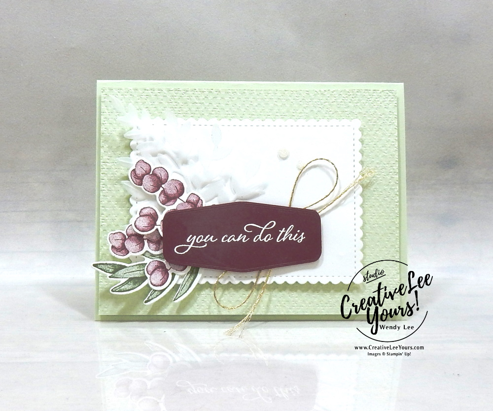 You Can Do This by wendy lee, Stampin Up, #creativeleeyours, creatively yours, #stampinupdemonstrator ,#cardmaking #handmadecard #rubberstamps #stamping, SU, SUO, creative-lee yours, #DIY, #papercrafts , #papercraft , #papercrafting , fellowship, video, friend, birthday, celebration, forever fern stamp set, live paper crafting, ,#onlinecardclasses,#makeacardsendacard ,#makeacardchangealife, #tutorial, Facebook live, FOREVER FLOURISHING DIES, #papercraftingsupplies, #papercraftingisfun