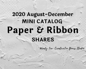 2020 aug-dec mini catalog, Holiday catalog, designer series paper share, ribbon share, Wendy Lee, stampin up, papercrafting, #creativeleeyours, creativelyyours, creative-lee yours, SU, #loveitchopit, pattern paper, accessories, one sheet wonder, SU, DSP, OSW, #stampinupdemonstrator, #DIY, #papercrafts , #papercraft , #papercrafting , #simplestamping, #kit, #craftkit, #craftkits, new products, sampler, #papercraftingsupplies, #papercraftingisfun, #papercraftingideas,