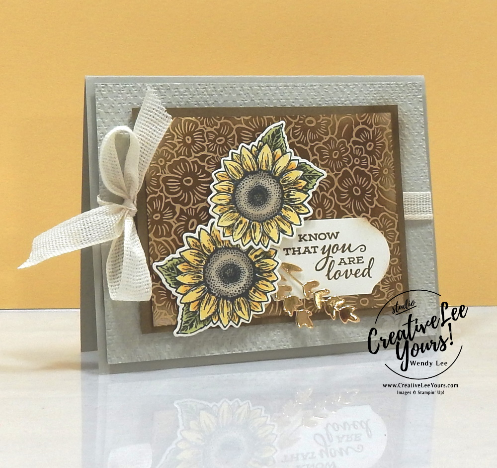 You Are Loved by Wendy Lee, stampin Up, SU, #creativeleeyours, handmade card, Celebrate sunflowers stamp set, friend, celebration, wedding, thanks, thinking of you, sympathy, thank you, stamping, creatively yours, creative-lee yours, DIY, birthday, papercrafts, business opportunity, #makeacardsendacard ,#makeacardchangealife , #diemondsteam,#businessopportunity, rubberstamps, #stampinupdemonstrator , #cardmaking, #papercrafts , #papercraft , #papercrafting , #papercraftingsupplies, #papercraftingisfun, burnishing, ornate garden, technique