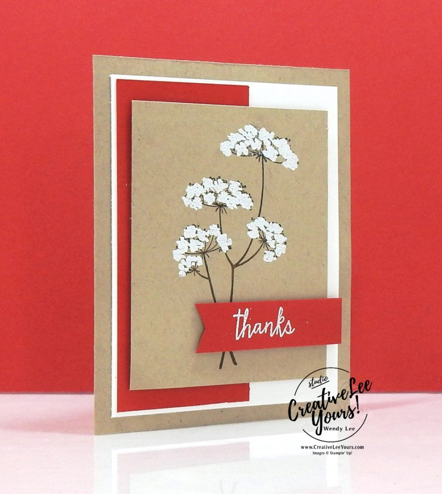 Embossed Thanks by Wendy Lee, queen annes lace stamp set, get and go, stampin Up, SU, #creativeleeyours, handmade card, friend, celebration, stamping, creatively yours, creative-lee yours, DIY, birthday, papercrafts, business opportunity, #makeacardsendacard ,#makeacardchangealife , #diemondsteam ,#businessopportunity, rubberstamps, #stampinupdemonstrator , #cardmaking, #papercrafts , #papercraft , #papercrafting , #papercraftingsupplies, #papercraftingisfun, flowers, tutorial bundle